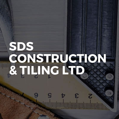 SDS Construction & Tiling LTD