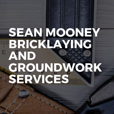 Sean Mooney Bricklaying And Groundwork Services