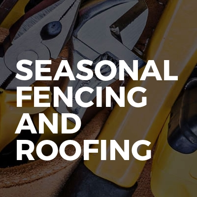 Seasonal Fencing And Roofing