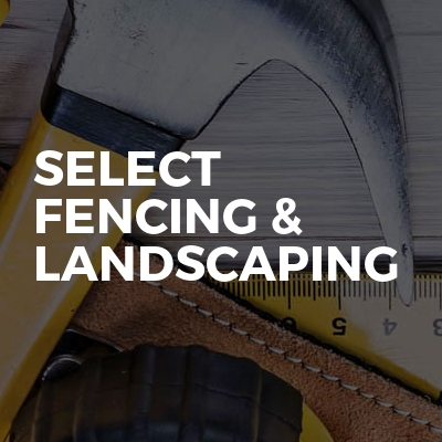 Select fencing & landscaping
