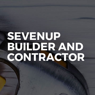 Sevenup builder and contractor