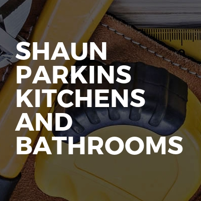 Shaun Parkins kitchens and bathrooms