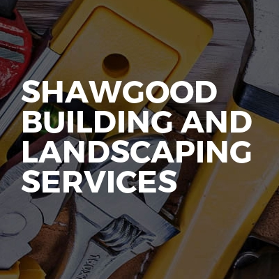 Shawgood Building And Landscaping Services