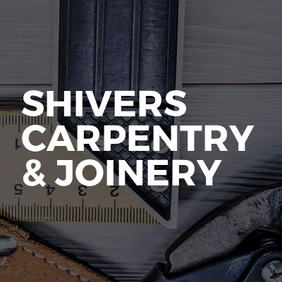 Shivers carpentry & Joinery