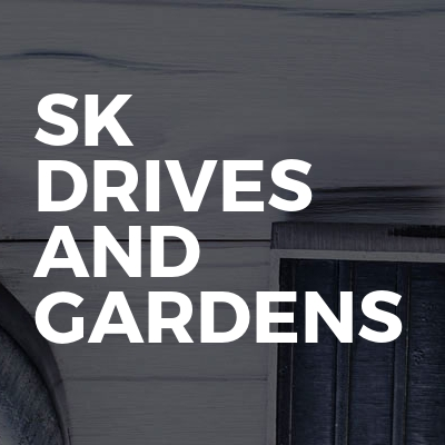 SK Drives And Gardens