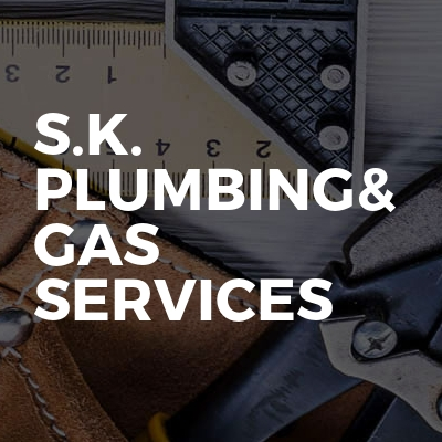 S.K. Plumbing& Gas Services