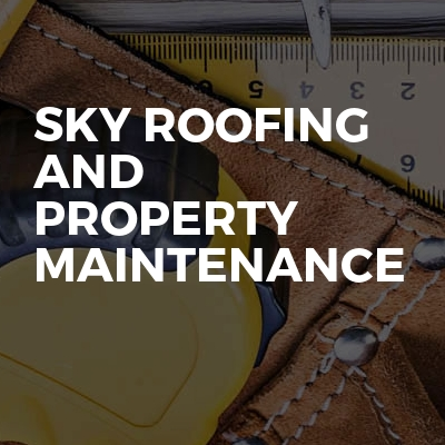 Sky roofing and Property Maintenance