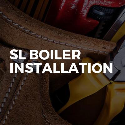 Sl boiler Installation