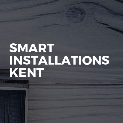 Smart Installations Kent