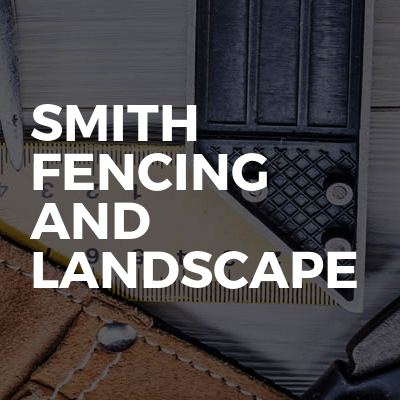 Smith fencing and landscape