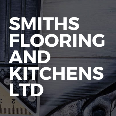 Smiths Flooring and Kitchens Ltd