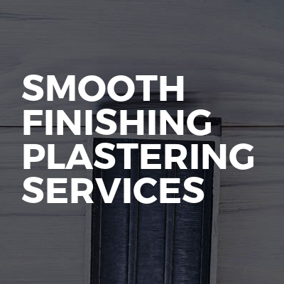 Smooth Finishing Plastering Services
