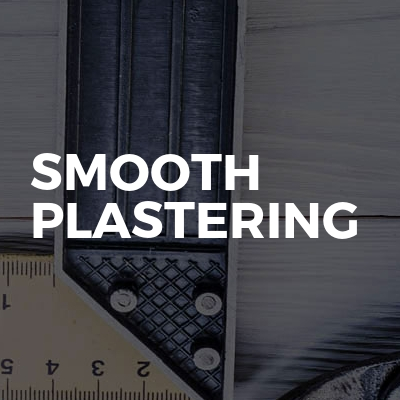 Smooth plastering