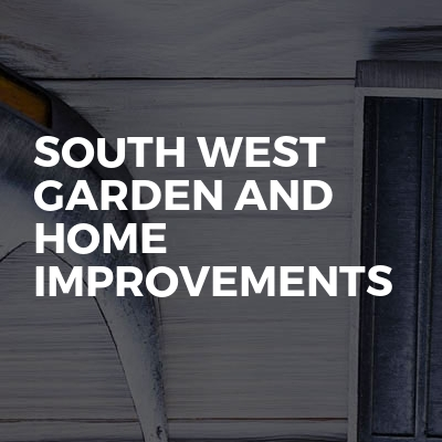 South West Garden And Home Improvements