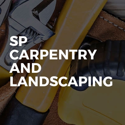 Sp carpentry and landscaping