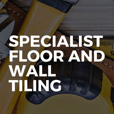 Specialist Floor And Wall Tiling