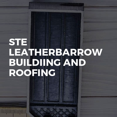 Ste Leatherbarrow Buildiing and roofing