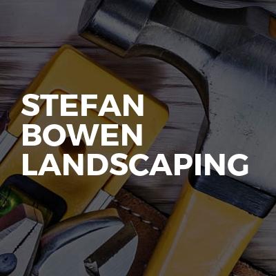 Stefan bowen LANDSCAPING