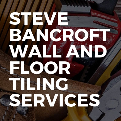 Steve Bancroft wall and floor tiling services