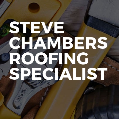 Steve Chambers Roofing Specialist