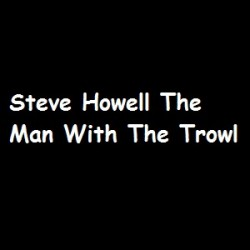 Steve Howell The Man With The Trowl