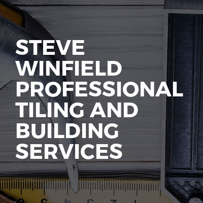 Steve Winfield professional tiling and building services