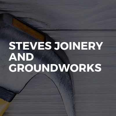 Steves joinery and groundworks