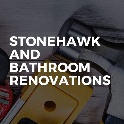 Stonehawk and bathroom renovations