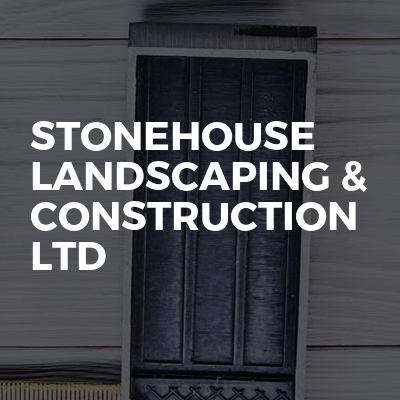 Stonehouse Landscaping & Construction Ltd