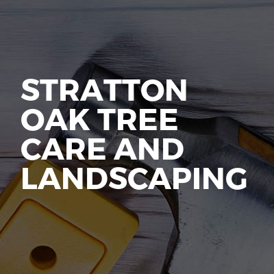 Stratton Oak tree care and landscaping