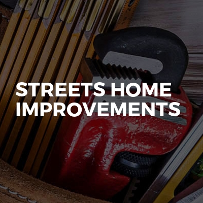 Streets home improvements