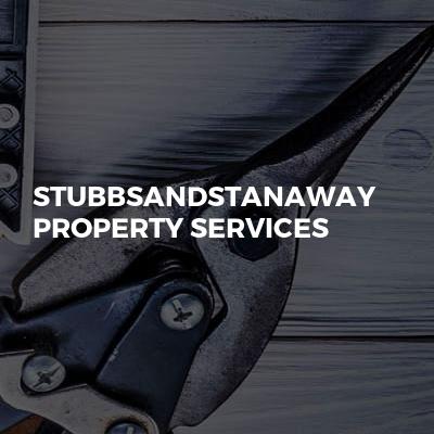 Stubbsandstanaway property services