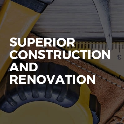 Superior Construction and Renovation