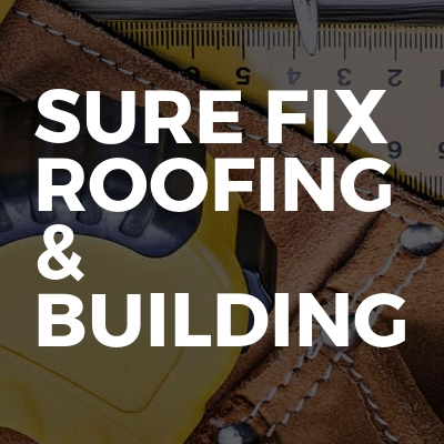 Sure fix roofing & building