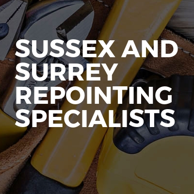Sussex and Surrey repointing Specialists