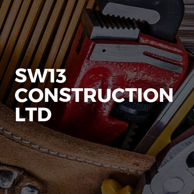 SW13 CONSTRUCTION LTD