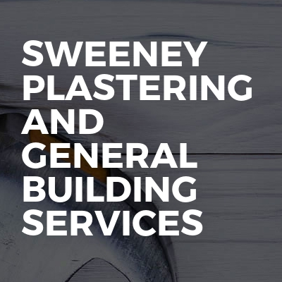 Sweeney  plastering and general building services