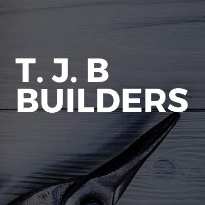 T. J. B BUILDERS