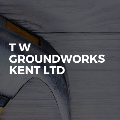 T W GROUNDWORKS KENT LTD