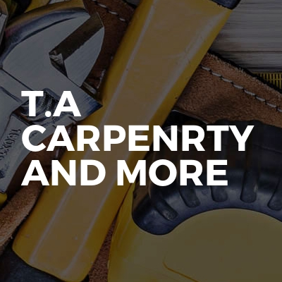 T.A Carpenrty And More