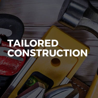 Tailored Construction