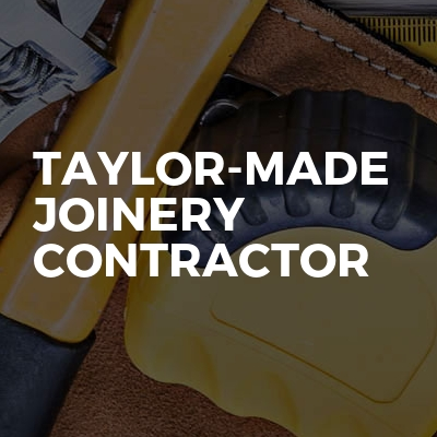 Taylor-Made Joinery Contractor