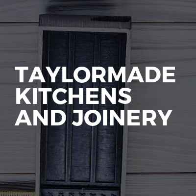 Taylormade Kitchens And Joinery