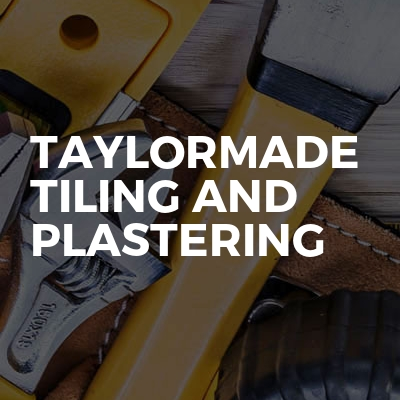 Taylormade tiling and plastering