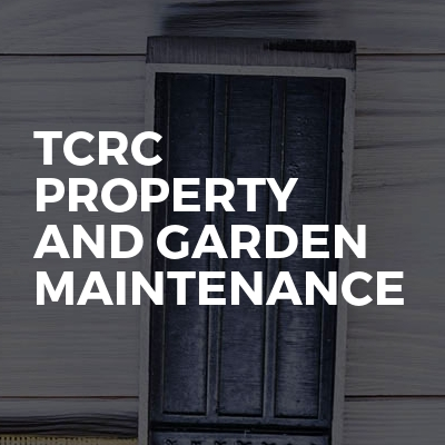 Tcrc property and garden maintenance