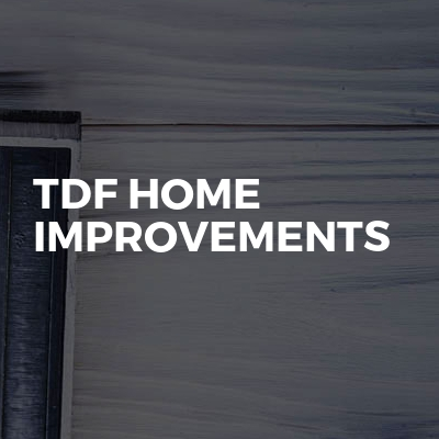 TDF Home Improvements
