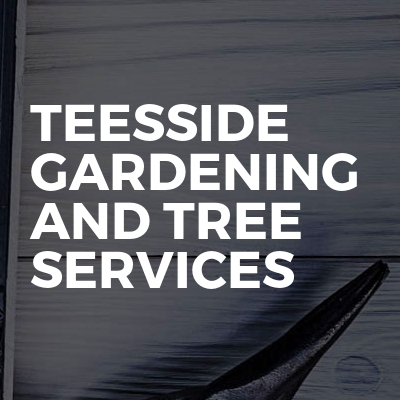 Teesside Garden and Tree Services