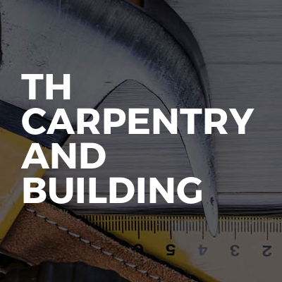 TH Carpentry And Building