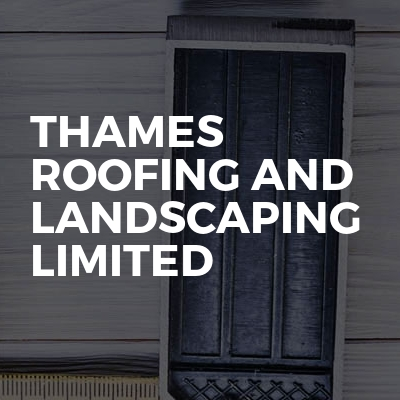 Thames Roofing And Landscaping Limited