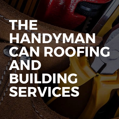 The Handyman Can Roofing And Building Services